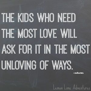 kids need the most love